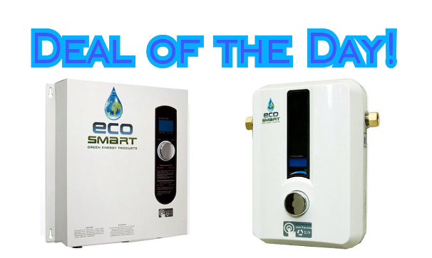 Deal Of The Day Ecosmart Tankless Water Heaters