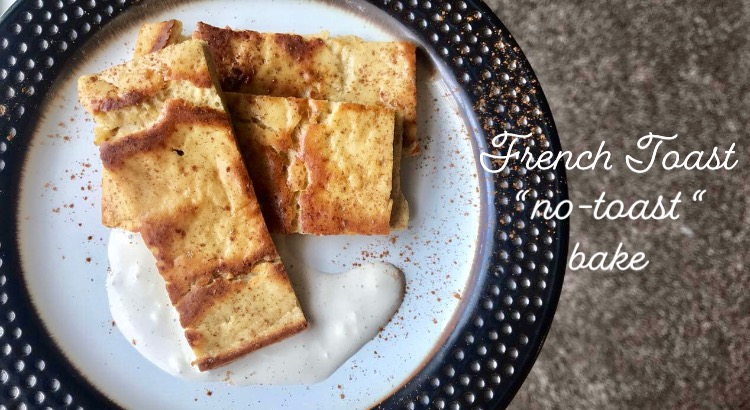 "KETO French Toast ""no-toast"" bake"